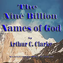 The Nine Billion Names of God (       UNABRIDGED) by Arthur C. Clarke Narrated by Mike Vendetti
