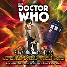 Doctor Who: Eleventh Doctor Tales: Eleventh Doctor Audio Originals Radio/TV Program Auteur(s) : Oli Smith Narrateur(s) : Matt Smith, Arthur Darvill, Meera Syal