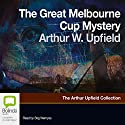 The Great Melbourne Cup Mystery Audiobook by Arthur Upfield Narrated by Stig Wemyss