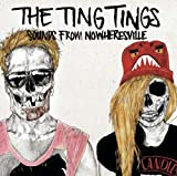 The Ting Tings Sounds From Nowheresville (Deluxe edition)