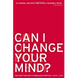 Can I Change Your Mind?: The Craft and Art of Persuasive Writingby Lindsay Camp