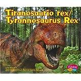 Tiranosaurio Rex/Tyrannosaurus Rex (Dinosaurios y Animales Prehistsricos / Dinosaurs and Prehist)