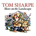 Blott on the Landscape (       UNABRIDGED) by Tom Sharpe Narrated by David Suchet