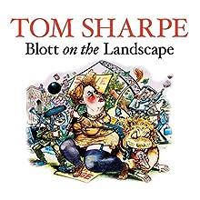 Blott on the Landscape | Livre audio Auteur(s) : Tom Sharpe Narrateur(s) : David Suchet