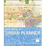 Becoming an Urban Planner: A Guide to Careers in Planning and Urban Designby Michael Bayer