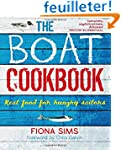The Boat Cookbook: Real Food for Hung...