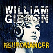 Neuromancer (       UNABRIDGED) by William Gibson Narrated by Jeff Harding