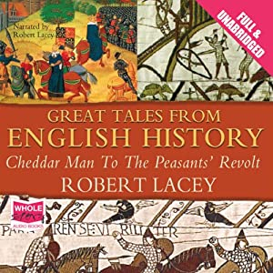Great Tales from English History: Volume I Audiobook