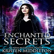 Enchanted Secrets: Witches of Bayport, Book 1 | Kristen Middleton