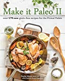Make it Paleo II: Over 175 New Grain-Free Recipes for the Primal Palate