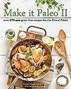 Make it Paleo II: Over 175 New Grain-…