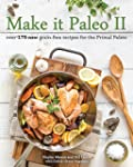 Make it Paleo II: Over 175 New Grain-...