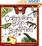 Caterpillars, Bugs and Butterflies: T...