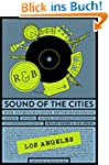 Sound of the Cities - Los Angeles: Ei...