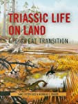 Triassic Life on Land: The Great Tran...