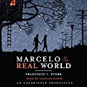 Marcelo in the Real World (       UNABRIDGED) by Francisco Stork Narrated by Lincoln Hoppe