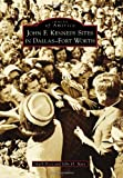By Mark Doty John F. Kennedy Sites in Dallas-Fort Worth (Images of America Series) [Paperback]