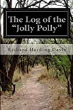 """The Log of the """"Jolly Polly"""""""