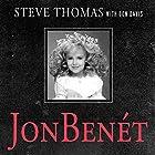 JonBenet: Inside the Ramsey Murder Investigation Hörbuch von Steve Thomas, Donald A. Davis Gesprochen von: Paul Boehmer