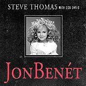 JonBenet: Inside the Ramsey Murder Investigation | [Steve Thomas, Donald A. Davis]