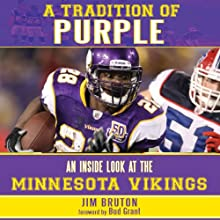 A Tradition of Purple: An Inside Look at the Minnesota Vikings (       UNABRIDGED) by James Bruton Narrated by Mark Delgado