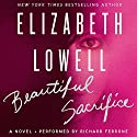 Beautiful Sacrifice: A Novel (       UNABRIDGED) by Elizabeth Lowell Narrated by Richard Ferrone