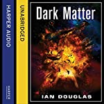 Dark Matter: Star Carrier, Book 5 (       UNABRIDGED) by Ian Douglas Narrated by Nick Sullivan