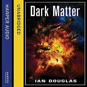 Dark Matter: Star Carrier, Book 5 | [Ian Douglas]