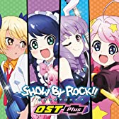 TVアニメ「SHOW BY ROCK!!」OST Plus