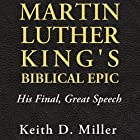 Martin Luther King's Biblical Epic: His Final, Great Speech (Race, Rhetoric, and Media) Hörbuch von Keith D. Miller Gesprochen von: Andrew L. Barnes