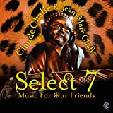 Select 7 - Music For Our Friends