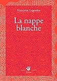 La nappe blanche par Françoise Legendre