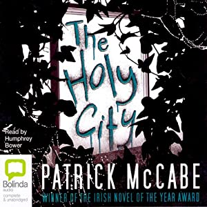 The Holy City | [Patrick McCabe]