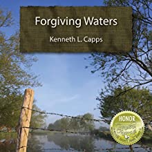 Forgiving Waters Audiobook by Kenneth L. Capps Narrated by Pavi Proczko