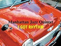 「アイガットリズム {I got rhythm}」『マンハッタン・ジャズ・クインテット {manhattan jazz quintet}』