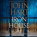 Iron House (       UNABRIDGED) by John Hart Narrated by Scott Sowers