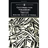 Tristan: With the Surviving Fragments of the 'Tristran of Thomas' (Penguin Classics) ~ von Strassburg Gottfried