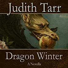 Dragon Winter (       UNABRIDGED) by Judith Tarr Narrated by Christine Marshall