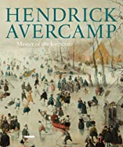 Free Hendrick Avercamp: Master of the Ice Scene (Rijksmuseum Series) Ebooks & PDF Download