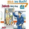 Jakob-Bücher: Jakob fährt Zug