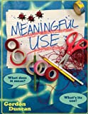 img - for Meaningful Use: What Does It Mean? What's Its Use? book / textbook / text book