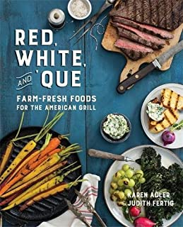 Book Cover: Red, White, and 'Que: Farm-Fresh Foods for the American Grill