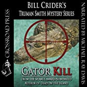 Gator Kill: Truman Smith Private Eye, Book 2 | Bill Crider