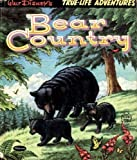 Walt Disney's Bear Country (True-Life Adventures) (Whitman Tell-A-Tale Books)
