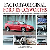 Herridge & Sons Ltd Factory-Original Ford RS Cosworth: The Originality Guide to the Ford Sierra, Sapphire & Escort RS Cosworths