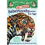 Magic Tree House Fact Tracker #12: Sabertooths and the Ice Age: A Nonfiction Companion to Magic Tree House #7:...