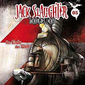 Am Ende der Welt (Jack Slaughter - Tochter des Lichts 5) Hörspiel
