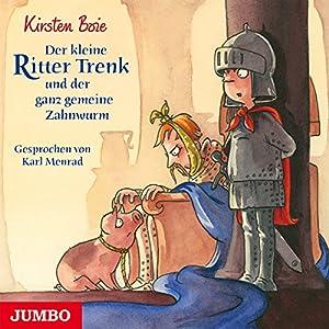 Der kleine Ritter Trenk und der ganz gemeine Zahnwurm Hörbuch