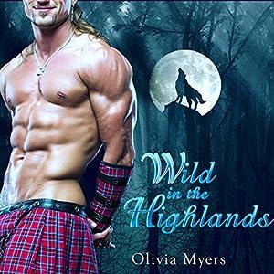 Highlander Romance: Wild in the Highlands Audiobook