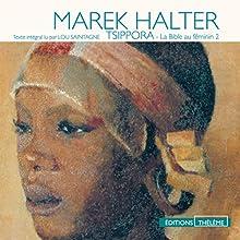Tsippora (La bible au féminin 2) | Livre audio Auteur(s) : Marek Halter Narrateur(s) : Lou Saintagne